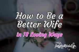 How to Be a Better Wife
